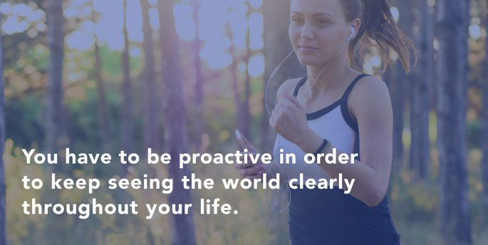 "A woman runs while listening to an iPhone. White text in front of her reads, ""You have to be proactive in order to keep seeing the world clearly throughout your life."""